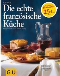 Franz. Küche Die echte französische Küche