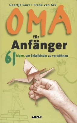 Ohne Titel2 Opa für Anfänger Jack Botermans, Frank van Ark