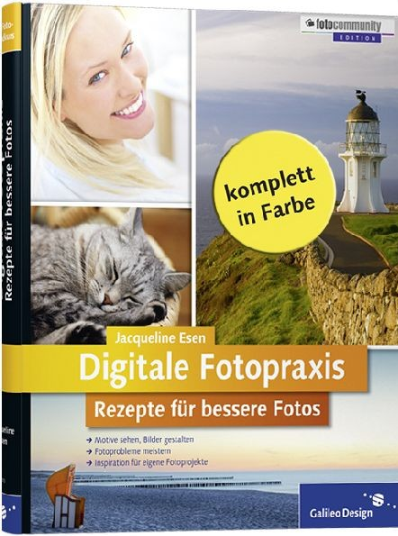 Ohne Titel Digitale Fotopraxis. Rezepte für bessere Fotos.