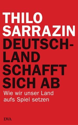 Ohne Titel1 Deutschland schafft sich ab