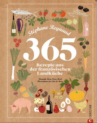 x 365 Rezepte aus der französischen Landküche