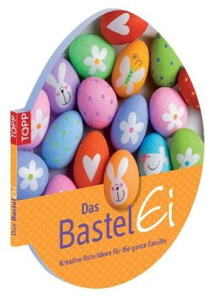 das bastel ei Oster Buchtipp: Das Bastel Ei