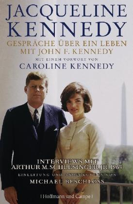 gespraeche ueber ein leben mit john f kennedy Gespräche über ein Leben mit John F. Kennedy Jacqueline Kennedy Onassis