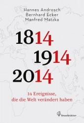 Die bedeutendsten historischen Entwicklungsstränge zwischen 1814 und 2014